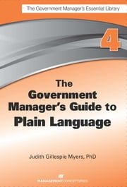 The Government Manager's Guide to Plain Language ebook by Judith Gillespie Myers