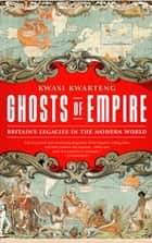 Ghosts of Empire ebook by Kwasi Kwarteng