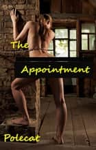 The Appointment ebook by Polecat