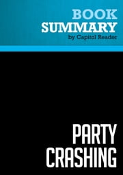 Summary of Party Crashing: How the Hip-Hop Generation Declared Political Independence - Keli Goff ebook by Capitol Reader
