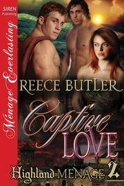 Captive Love ebook by Reece Butler