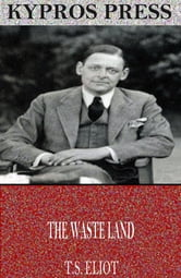 The Waste Land ebook by T.S. Eliot
