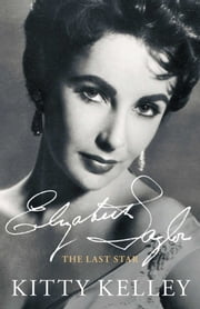 Elizabeth Taylor - The Last Star ebook by Kitty Kelley