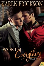 Worth Everything ebook by Karen Erickson