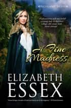 A Fine Madness - The Highland Brides, #3 ebook by Elizabeth Essex