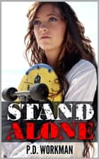Stand Alone ebook by P.D. Workman