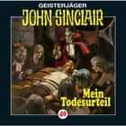 John Sinclair, Folge 40: Mein Todesurteil (3/3) audiobook by John Sinclair, Jason Dark