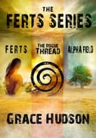 FERTS Dystopian Series (Books 1-3) ebook by Grace Hudson