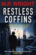 Restless Coffins ebook by M.P. Wright