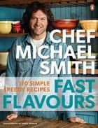 Fast Flavours ebook by Michael Smith