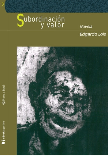 Subordinación y valor (para defender la patria) ebook by Edgardo Lois