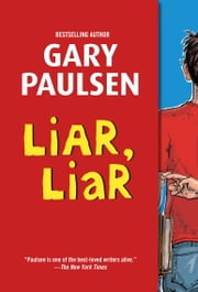 Liar, Liar - The Theory, Practice and Destructive Properties of Deception ebook by Gary Paulsen