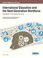 International Education and the Next-Generation Workforce ebook by Victor C. X. Wang