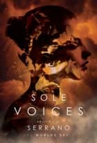 Sole voices ebook by Kristina M. Serrano
