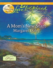 A Mom's New Start (Mills & Boon Love Inspired) (A Town Called Hope, Book 3) ebook by Margaret Daley