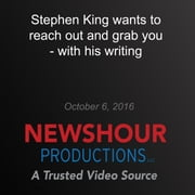 Stephen King Wants to Reach Out and Grab You — with His Writing audiobook by Stephen King