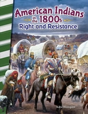 American Indians in the 1800s: Right and Resistance ebook by Katie Blomquist