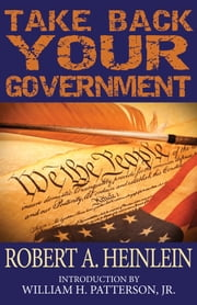 Take Back Your Government ebook by Robert Heinlein