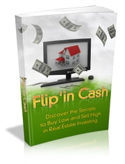 Flip'in Cash ebook by Anonymous