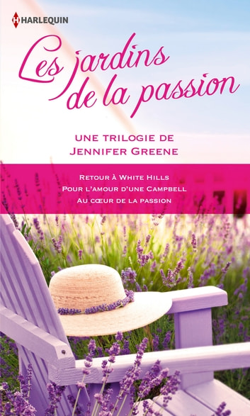 Les jardins de la passion - Une trilogie de Jennifer Greene ebook by Jennifer Greene