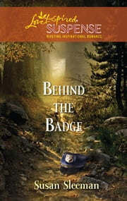 Behind the Badge (Mills & Boon Love Inspired) ebook by Susan Sleeman