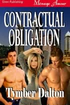 Contractual Obligation ebook by Tymber Dalton
