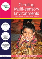 Creating Multi-sensory Environments - Practical Ideas for Teaching and Learning ebook by Christopher Davies