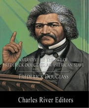 Narrative of the Life of Frederick Douglass, an American Slave (Illustrated Edition) ebook by Frederick Douglass