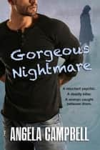 Gorgeous Nightmare ebook by Angela Campbell