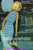 The Mafia and Long Island Prostitution ebook by Robert Grey Reynolds Jr
