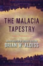 The Malacia Tapestry ebook by Brian W. Aldiss