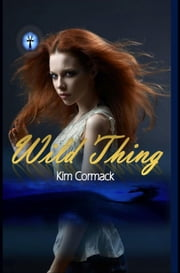 Wild Thing ebook by Kim Cormack