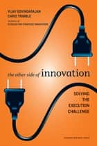 The Other Side of Innovation ebook by Vijay Govindarajan,Chris Trimble