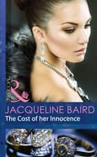 The Cost of her Innocence (Mills & Boon Modern) eBook by Jacqueline Baird