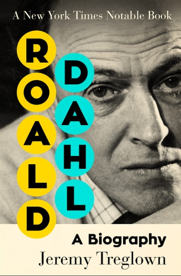 Roald Dahl - A Biography ebook by Jeremy Treglown