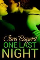 One Last Night (BBW Romantic Suspense) - One Night of Danger, #3 ebook by Clara Bayard