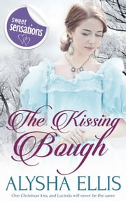 The Kissing Bough ebook by Alysha Ellis