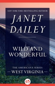 Wild and Wonderful - West Virginia ebook by Janet Dailey