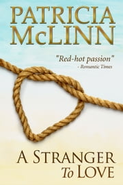 A Stranger to Love (Bardville, Wyoming Trilogy) ebook by Patricia McLinn