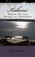 Kalami, Where the Sea Shrugs its Shoulders ekitaplar by D.J. Smithers