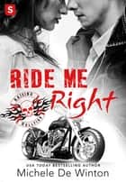 Ride Me Right ebook by Michele De Winton