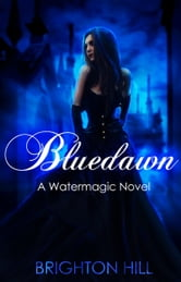 Bluedawn (Watermagic Series, #2)