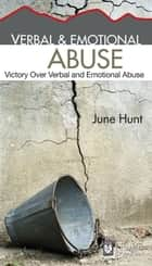 Verbal & Emotional Abuse ebook by June Hunt