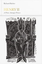 Henry II (Penguin Monarchs) - A Prince Among Princes ebook by Richard Barber