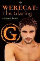 Werecat: The Glaring ebook by Andrew J. Peters