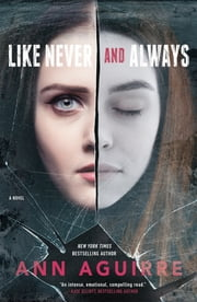Like Never and Always ebook by Ann Aguirre