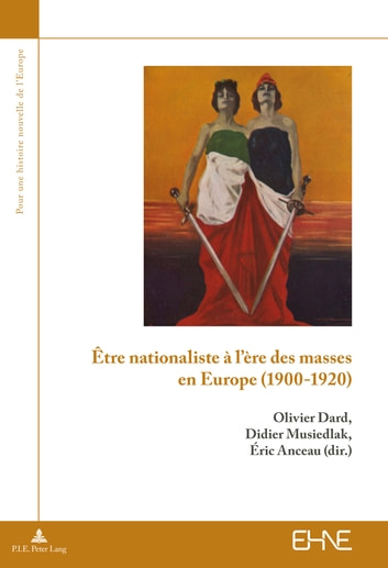 Être nationaliste à l'ère des masses en Europe (1900–1920) ebook by