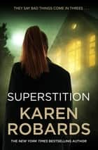 Superstition - A gripping suspense thriller that will have you on the edge-of-your-seat ebook by Karen Robards