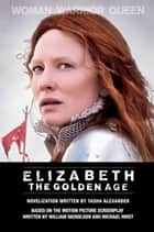 Elizabeth: The Golden Age ebook by Tasha Alexander
