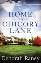 Home to Chicory Lane eBook by Deborah Raney